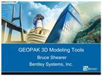 GEOPAK 3D Modeling Tools  Bruce Shearer Bentley Systems, Inc.