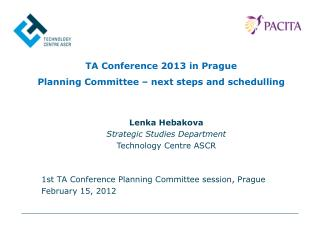 TA Conference 2013 in Prague Planning Committee – next steps and  schedulling