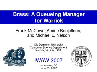 Brass: A Queueing Manager  for Warrick