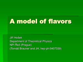 A model of flavors
