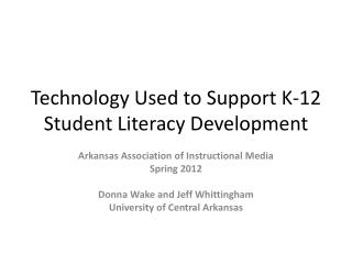 Technology Used to Support K-12 Student Literacy Development