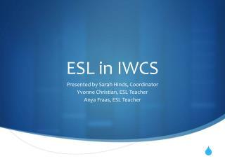 ESL in IWCS