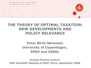 THE THEORY OF OPTIMAL TAXATION: NEW DEVELOPMENTS AND POLICY RELEVANCE