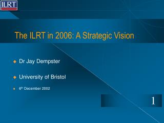 The ILRT in 2006: A Strategic Vision