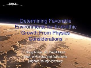 Determining Favorable Environments for Endolithic Growth From Physics Considerations
