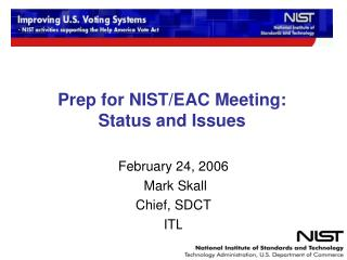 Prep for NIST/EAC Meeting: Status and Issues