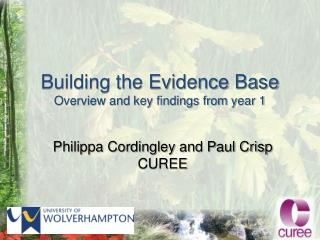 Building the Evidence Base Overview and key findings from year 1