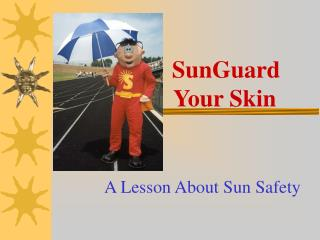 A Lesson About Sun Safety