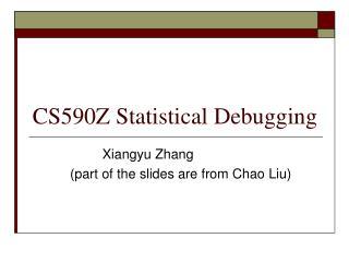 CS590Z Statistical Debugging