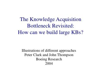 The Knowledge Acquisition Bottleneck Revisited: How can we build large KBs?