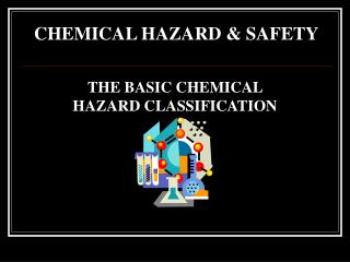 CHEMICAL HAZARD & SAFETY