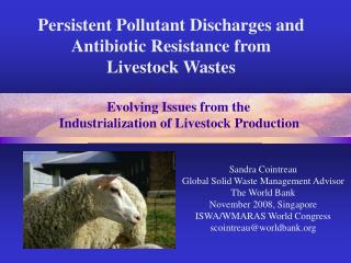 Persistent Pollutant Discharges and Antibiotic Resistance from  Livestock Wastes