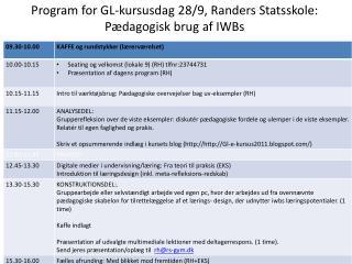 Program  for GL- kursusdag  28/9, Randers  Statsskole : Pædagogisk brug af  IWBs