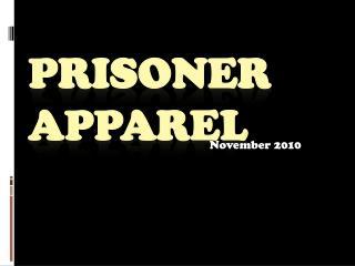 PRISONER APPAREL