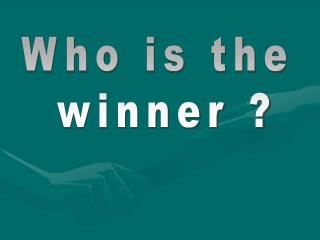 Who is the  winner