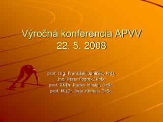 Výročná konferencia APVV 22. 5. 2008