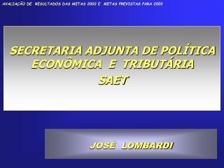 SECRETARIA ADJUNTA DE POLÍTICA ECONÔMICA  E  TRIBUTÁRIA  SAET