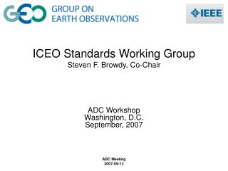 ICEO Standards Working Group Steven F. Browdy, Co-Chair