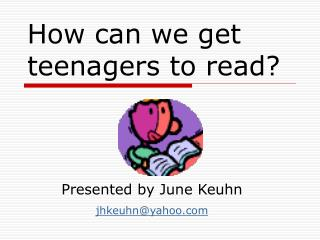 How can we get teenagers to read?