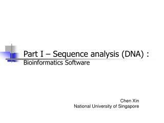 Part I – Sequence analysis (DNA) :  Bioinformatics Software