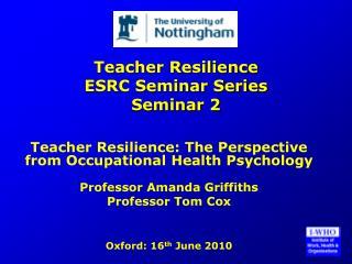 Teacher Resilience ESRC Seminar Series Seminar 2