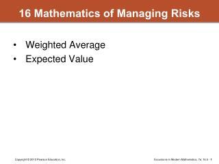 16 Mathematics of Managing Risks