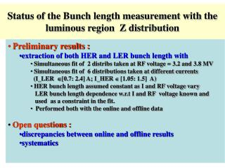 Status of the Bunch length measurement with the luminous region  Z distribution