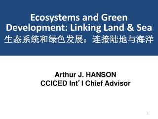 Ecosystems and Green Development: Linking Land & Sea 生态系统和绿色发展:连接陆地与海洋