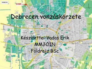 Debrecen vonz�sk�rzete