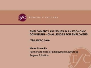 EMPLOYMENT LAW ISSUES IN AN ECONOMIC DOWNTURN – CHALLENGES FOR EMPLOYERS  ITBA EXPO 2010