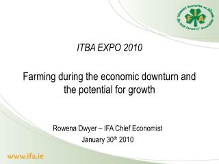 ITBA EXPO 2010 Farming during the economic downturn and the potential for growth