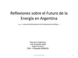 Foro de la ingeniería  CAI Diciembre 2009 Hugo Carranza ITBA – Postgrado ADMEGN