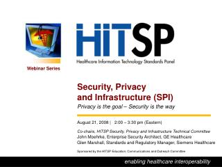 Security, Privacy  and Infrastructure (SPI) Privacy is the goal – Security is the way