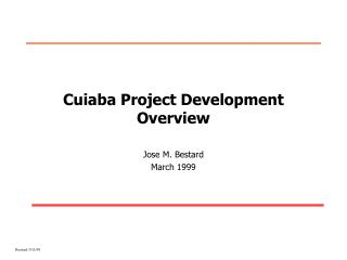 Cuiaba Project Development Overview