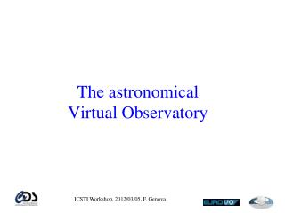 The astronomical  Virtual Observatory
