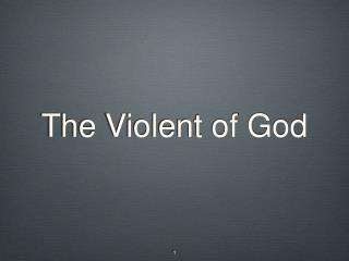 The Violent of God
