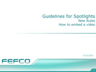 Guidelines for Spotlights  New Rules  How to embed a video