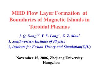 MHD Flow Layer Formation  at Boundaries of Magnetic Islands in Toroidal Plasmas