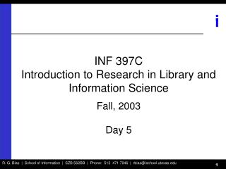 INF 397C Introduction to Research in Library and Information Science Fall, 2003 Day 5