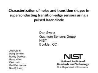 Dan Swetz Quantum Sensors Group  NIST Boulder, CO