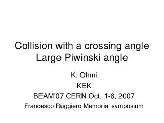 Collision with a crossing angle Large Piwinski angle