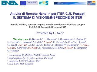 Attività di Remote Handlin per ITER C.R. Frascati IL SISTEMA DI VISIONE/INSPEZIONE DI ITER