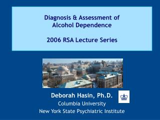 Diagnosis & Assessment of  Alcohol Dependence 2006 RSA Lecture Series