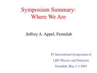 Symposium Summary: Where We Are