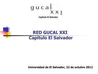 RED GUCAL XXI   Capítulo El Salvador