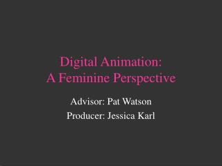 Digital Animation: A Feminine Perspective