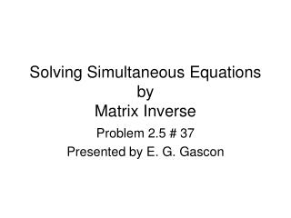 Solving Simultaneous Equations by  Matrix Inverse