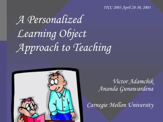 A Personalized Learning Object Approach to Teaching
