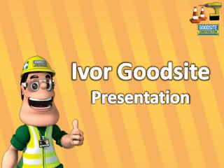 Ivor  Goodsite Presentation