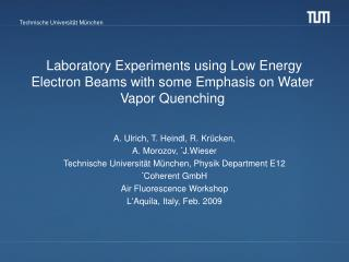 Laboratory Experiments using Low Energy Electron Beams with some Emphasis on Water Vapor Quenching